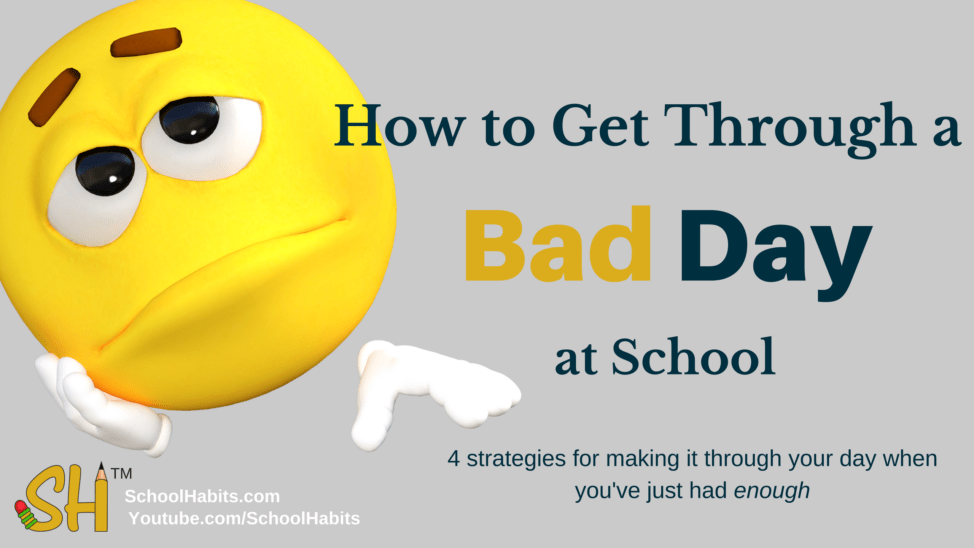 How to get through a bad school day