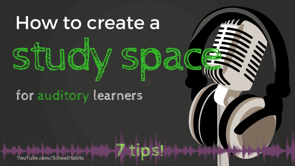 how to create study spaces auditory learner