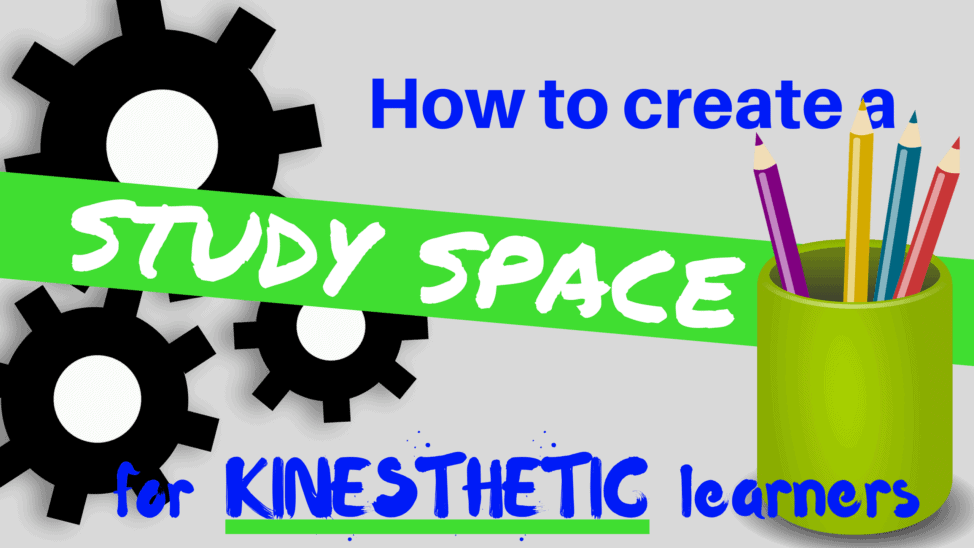 how to create a study space for kinesthetic learners