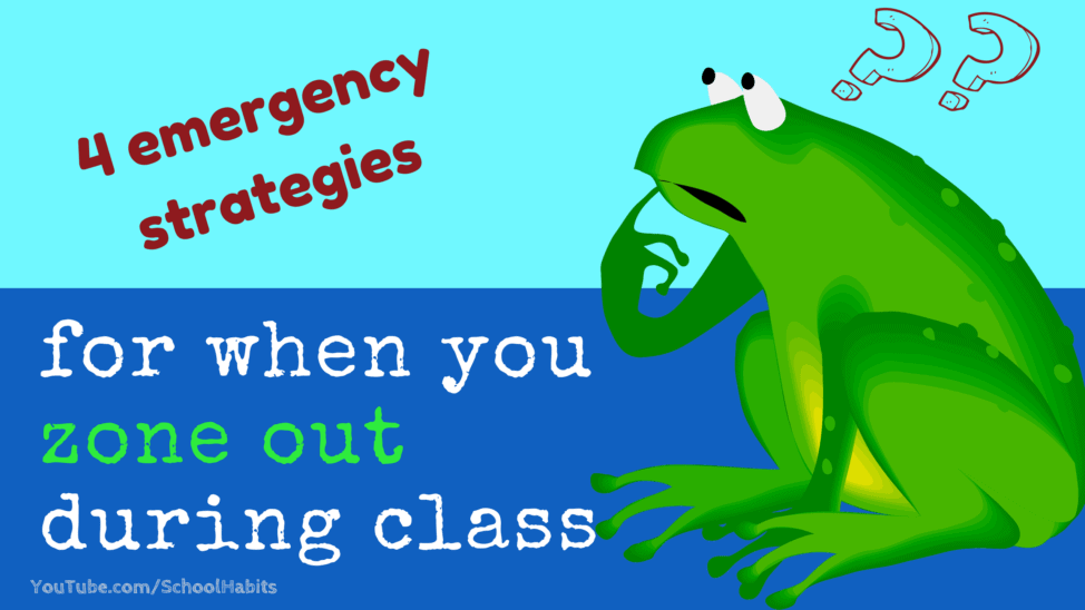 what to do when you zone out in class