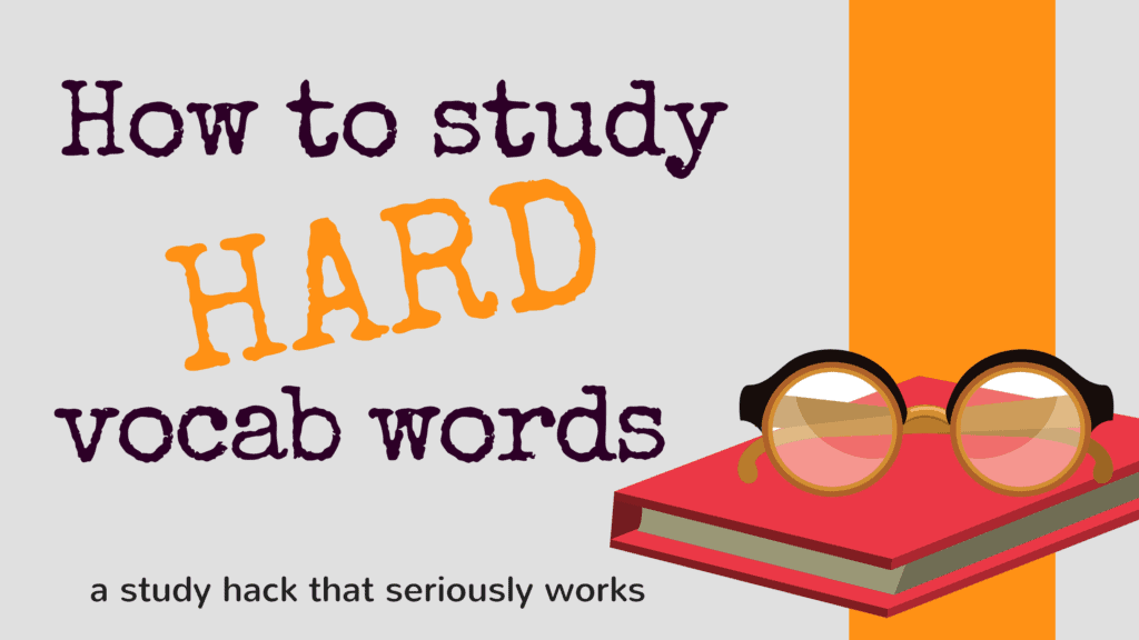 how to study hard vocabulary words