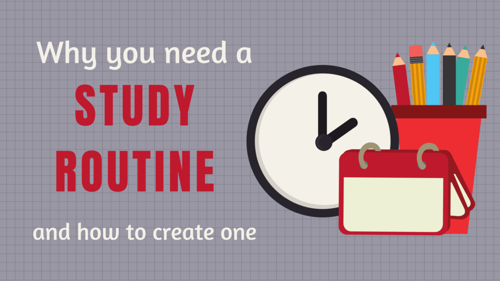 why you need a study routine