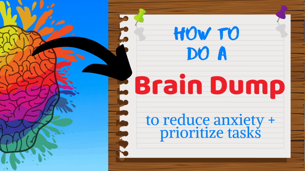 How to do a brain dump to reduce anxiety