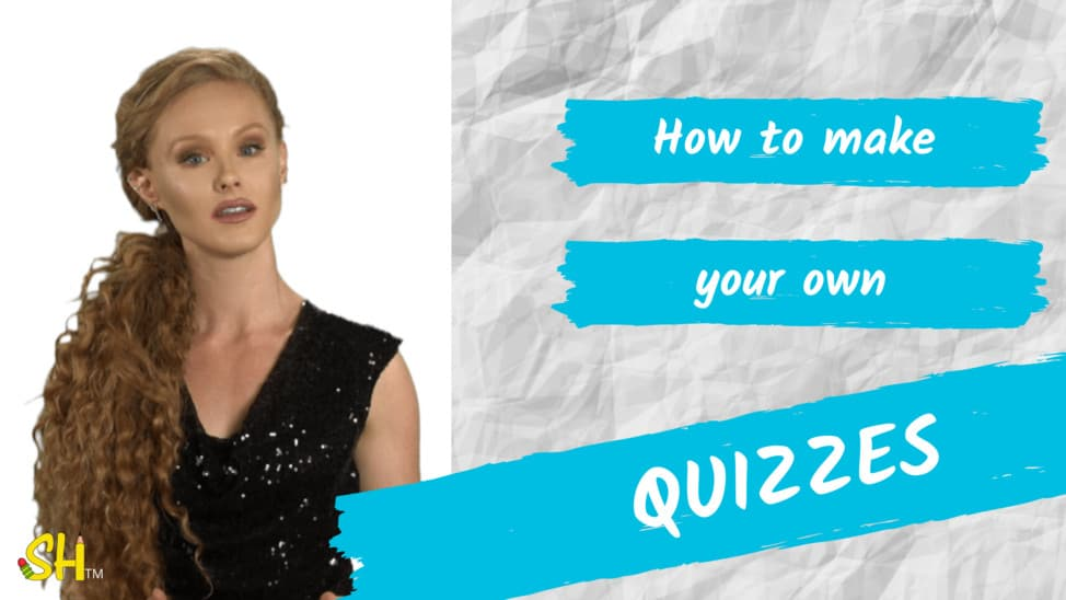 how to make your own quizzes