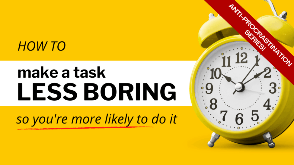 how to make a task less boring