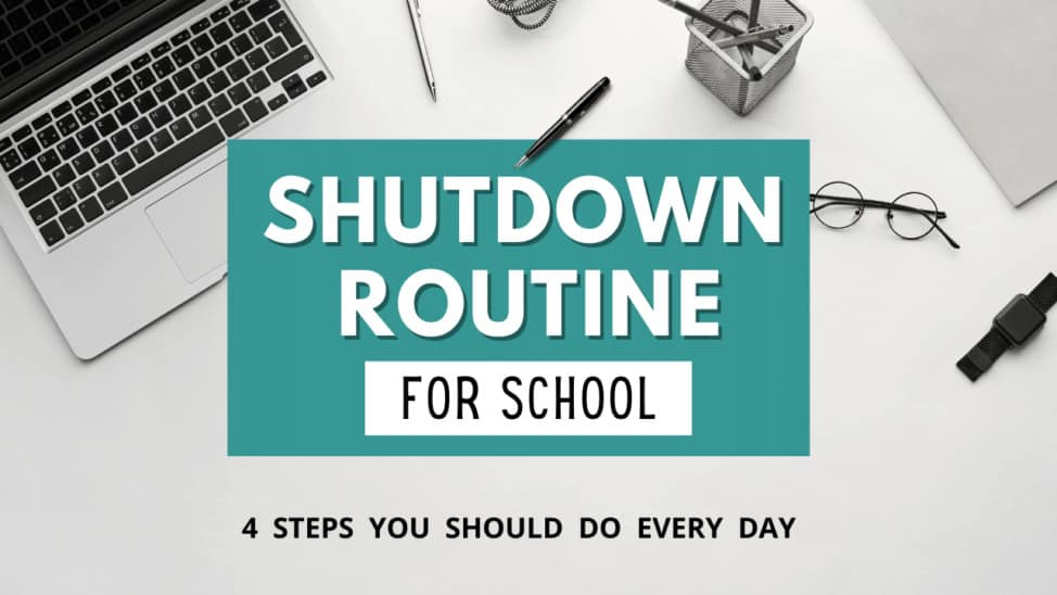 daily shutdown routine for students