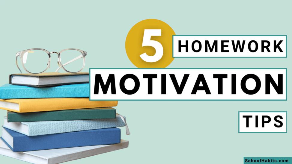 homework motivation tips