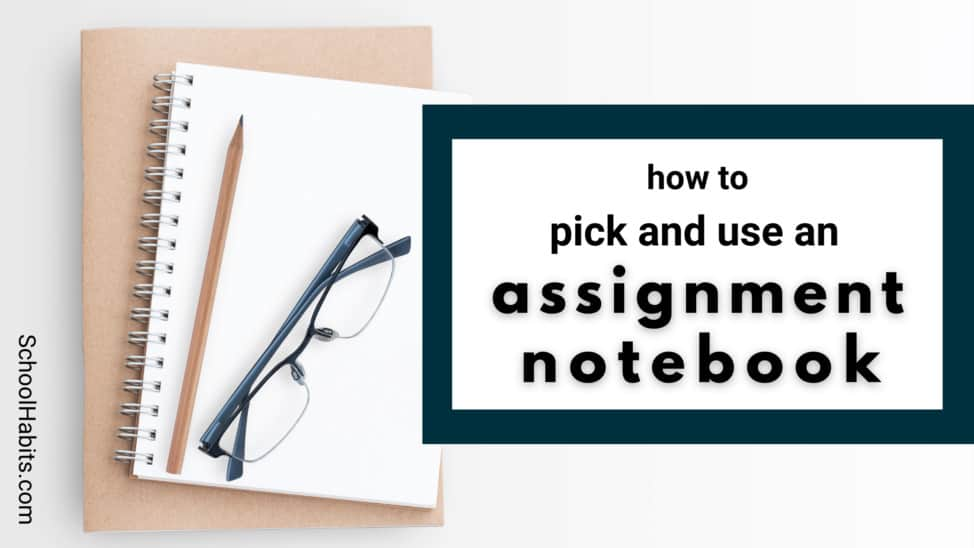 how to pick and use an assignment notebook