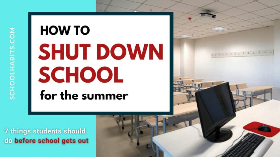 How to shut down a school year for the summer