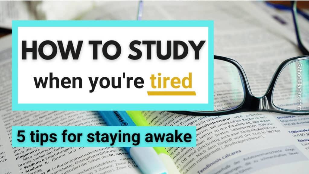 how to study when you're tired