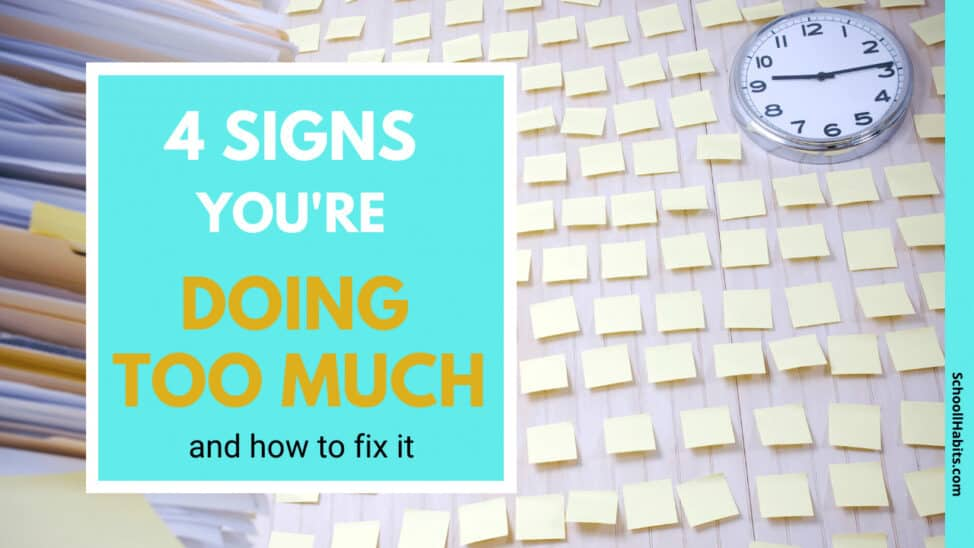signs you're doing too much